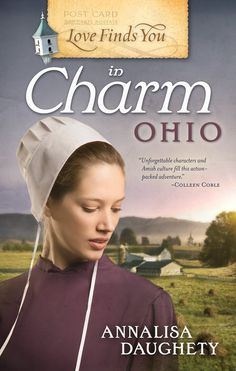 Annalisa Daughety - Love Finds you in Charm, Ohio  / #awordfromJoJo #ChristianFiction