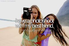Just girly wishes <3 have a photoshoot with my best friend. I would love to keep having more, however!