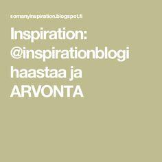 Inspiration: @inspirationblogi haastaa ja ARVONTA