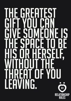 Giving someone space doesn't have to mean leaving.