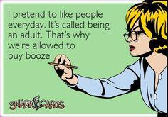 I PRETEND TO LIKE PEOPLE EVERYDAY.