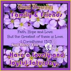 Good Morning, Have a Lovely and joyful Saturday.