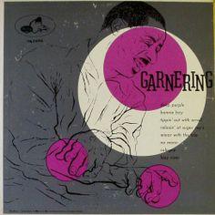 Erroll Garner- Garnering, label:Em Arcy MG 26016(1954) Design: Burt Goldblatt.