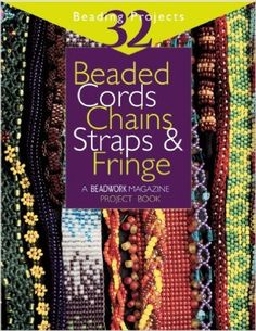 """Beaded Cords, Chains, Straps & Fringe: 32 Beading Projects """"Beadwork"""" Project Book: Amazon.de: Jean Campbell: Fremdsprachige Bücher"""