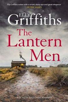 On My Radar: Elly Griffiths' The Lantern Men ~ Kittling: Books