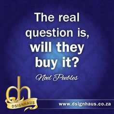 The real question is, will they buy it? Advertising Quotes, Marketing And Advertising, Calm, This Or That Questions, Stuff To Buy, Noel