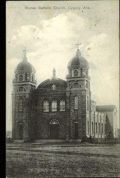 Postcard 10294: McCutcheon Bros, Roman Catholic Church, Calgary, Alta. (c1909) Calgary, Oil And Gas, Roman Catholic, Rocky Mountains, Vintage Images, Civilization, North America, Taj Mahal