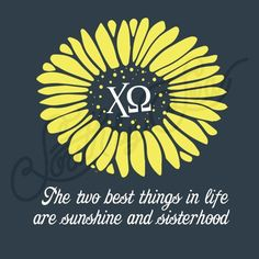 Sorority Recruitment Chi Omega Sunflower Sisterhood Quotes South By Sea