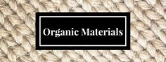 #Organic #materials is not only a highly sought after #trend, but also beneficial to your health. Will you opt for this natural lifestyle? Read our blog for more details.