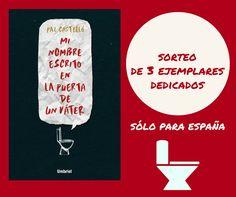 ¡Gana un ejemplar de 'MI NOMBRE ESCRITO EN LA PUERTA DE UN VÁTER' dedicado por su autora Paz Castelló, participando en nuestro SORTEO!
