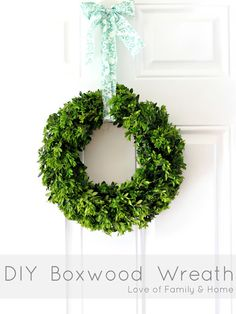 Love Of Family & Home: How To Make A Boxwood Wreath....