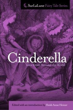Cinderella Tales From Around the World (Surlalune Fairy Tale Series): Heidi Anne Heiner, Marian Roalfe Cox: 9781469948058: Amazon.com: Books