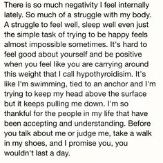 There is so much #negativity I feel internally lately. So much of a struggle with my body. A struggle to feel well, sleep well even just the simple task of trying to be happy feels almost impossible sometimes. It's hard to feel good about yourself and be positive when you feel like you are carrying around this weight that I call #hypothyroidism. This could be about ANY disability, not just hypothyroidism!  #DisabilityNinjas #Disability #ChronicIllness #ChronicPain #InvisibleIllness