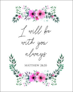 Bible Verse Free Printable - I will be w. Bible Verse Free Printable – I will be with you always – *Freebie* Printables for When You& Struggling – little blonde mom Scripture Quotes, Faith Quotes, Bible Bible, Printable Bible Verses, Uplifting Bible Verses, Bible Verse Signs, Bible Verse For Stress, Mom Quotes, Tattoo Bible Verses