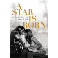 A Star Is Born 2018 By Bradley Cooper A Star Is Born Movies