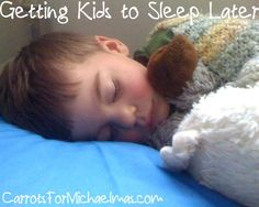 Tips on getting your kids to sleep later. Good article- pretty much what we do around here anyway, but the readers comments are worth reading afterwards. i like the idea of a later breakfast.
