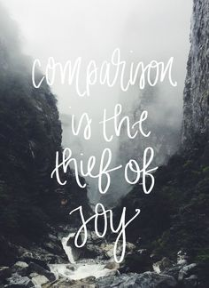 comparison is the thief of joy motivational quote mountains quote inspirational saying hand lettered quote hand lettering