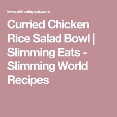Curried Chicken Rice Salad Bowl | Slimming Eats - Slimming World Recipes
