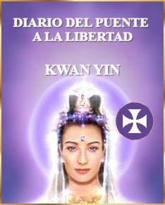 Diario del Puente a la Libertad - Maestra Ascendida Kwan Yin