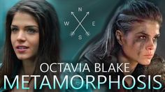 Octavia Blake | Metamorphosis (The 100)