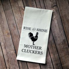 Kitchen Towels Rise and Shine Mother Cluckers, Farmhouse Decor, Flour Sack Towel, Chicken Decor… Farmhouse Kitchen Decor, Farmhouse Style, Farmhouse Plans, Dish Towels, Tea Towels, Kitchen Humor, Funny Kitchen, Kitchen Vinyl, Rooster Decor