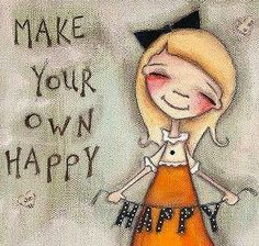 Make your own happy quote and art by Diane Duda at www.dudadaze.blogspot.com
