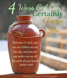 4 Ways God Can Certainly Change You | What Joy Is Mine