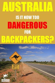 Is Australia becoming too dangerous for backpackers? What do you think?