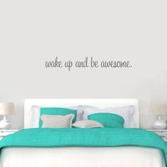 A motivational wall decal for your bedroom, 'Wake Up And Be Awesome,' is a great quote to live by everyday.