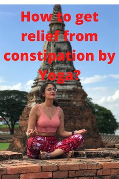 Constipation is a very common problem which can be seen among any age group of people. During constipation, stool becomes hard and it does not come out easily. You can get fast relief from constipation by proper diet and yoga poses. Read to know natural remedies of constipation by yoga. #Constipation #ConstipationReliefFast #ConstipationImmediateRelief #NaturalConstipationSolution #YogaPoses #YogaHeal #DietPlan