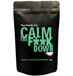 "Our amazing ""Calm The F**K Down blend"". Check it out at www.teaheadsco.com"