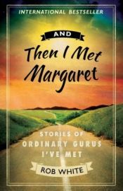 And Then I Met Margaret by Rob White - Temporarily FREE! @robwhitemedia @OnlineBookClub