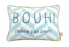"""Coussin message """" Bouh même pas peur"""""""