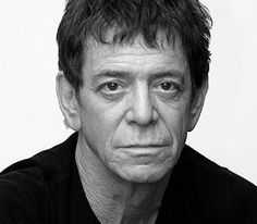 Lou Reed 1942- Oct 27, 2013