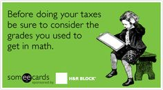 Before doing your taxes be sure to consider the grades you used to get in math and be thankful for TurboTax. Tax Memes, Accounting Jokes, Taxes Humor, Bookkeeping Business, Tax Day, Tax Accountant, Math Humor, E Cards, Someecards