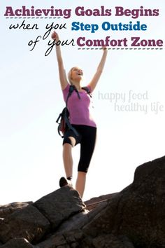 Achieving Goals Begins when you Step Outside of your Comfort Zone - Find out how I went from being afraid of the big picture to finding ultimate success! www.happyfoodhealthylife.com