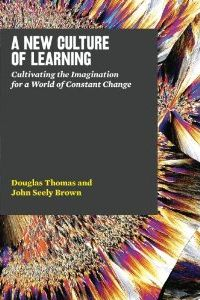 A New Culture of Learning: Cultivating the Imagination for a World of Constant Change, Douglas Thomas and John Seely Brown approach education with equal parts insight, imagination and optimism to deliver a refreshing vision for the relationship between education and technology