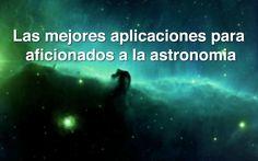 Las mejores aplicaciones para aficionados a la astronomía