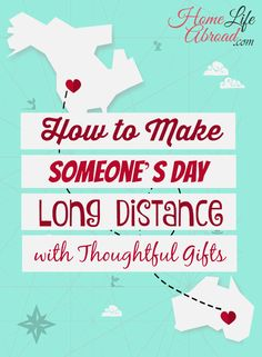 How do you show your love to those #abroad? Here are a few creative long distance ideas!   How to Make Someone's Day from the Distance with Thoughtful Gift Ideas @homelifeabroad.com #longdistance #gifts