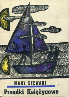 """Prządki księżycowe"" (The Moon-Spinners) Mary Steward Translated by Maria Kłos-Gwizdalska Cover by Ewa Salamon Book series Z kogutem Published by Wydawnictwo Iskry 1967"