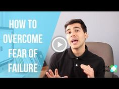 How to Overcome Fear of Failure: 3 Quick Tips