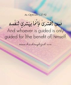 Islamic Daily: And whoever is guided is only guided for [the benefit of] himself.   Hashtag Hijab © www.hashtaghijab.com