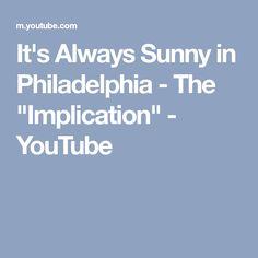 "It's Always Sunny in Philadelphia - The ""Implication"" - YouTube"
