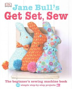 Jane Bull's Get Set, Sew is a beginner's guide to mastering your sewing machine with 20 easy projects. The latest in Jane Bull's successful series of craft titles, Jane Bull's Get Set, Sew is a clear,