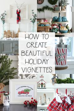 how to create beautiful holiday vignettes throughout your home