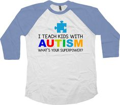 I Teach Kids With Autism Shirt - Autism Teacher Shirt For the same design in a t-shirt: