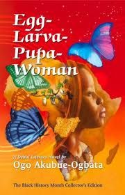 (14. A book worth reading)  Egg-Larva-Pupa-woman – Ogo Ogbata  This book is everything (I did a full review on my blog this pin links to it) It is an amazing read, it is a book on growth, forgiveness and Love, it   Please read the review then read it! It's so worth it. Nigerian literature kind of went quiet for a while, but with books like this I see a revival ahead, and a revival in a reading culture  #modcloth #makeitwork