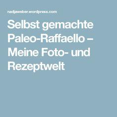 Selbst gemachte Paleo-Raffaello – Meine Foto- und Rezeptwelt