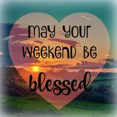 May Your Weekend Be Blessed weekend weekend quotes weekend quote images Happy Weekend Quotes, Saturday Quotes, Weekend Humor, Its Friday Quotes, Good Night Quotes, Weekend Messages, Happy Weekend Images, Funny Weekend, Amazing Quotes