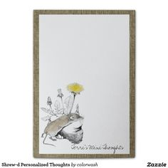 Shrew-d Personalized Thoughts Post-it® Notes - A shrew is a tiny creature the same as any note we make, and so what more perfect animal for a Post-it? The original pencil drawing depicts the cute little animal appearing to have a few small thoughts of its own. Edit the text to personalize. #shrews #Post-its